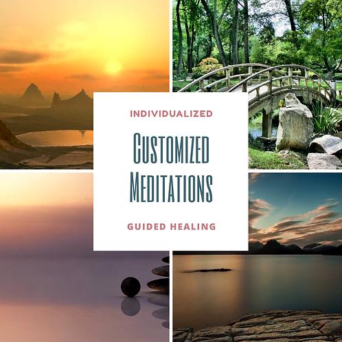 Individualized Customized Meditations/30 minutes