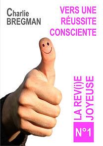 vers une réussite consciente, Charlie Bregman