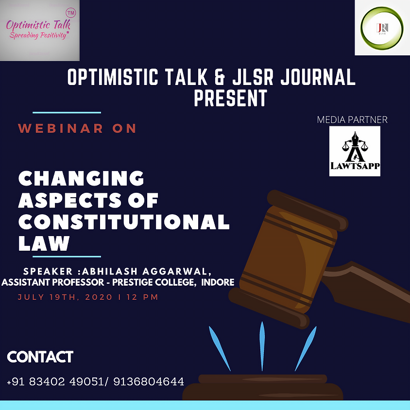 """WEBINAR ON 'CHANGING ASPECTS OF CONSTITUTIONAL LAW"""" BY OPTIMISTIC TALK & JLSR JOURNAL : REGISTER NOW!!!"""