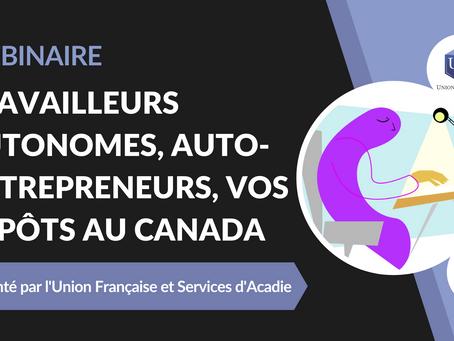 Webinaire : Travailleurs autonomes, auto-entrepreneurs, vos impôts au Canada