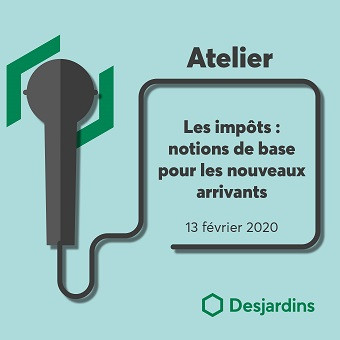 Atelier Montréal : Les impôts, notions de base pour les nouveaux arrivants