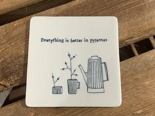 Better In Pyjamas Porcelain Coaster