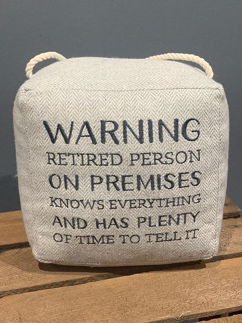 Warning Retired Person Doorstop