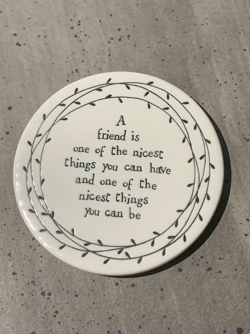 A Friend Is The Nicest Porcelain Round Heart