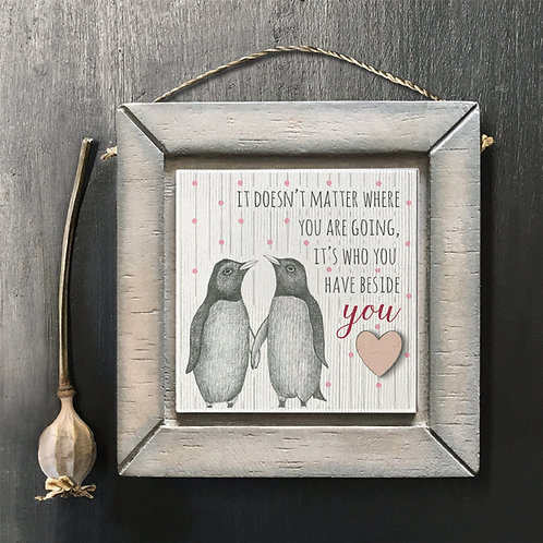 It's Who You Have Beside You Wooden Penguin Picture