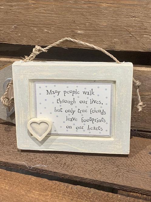 Friends Leave Footprints Wooden Sign