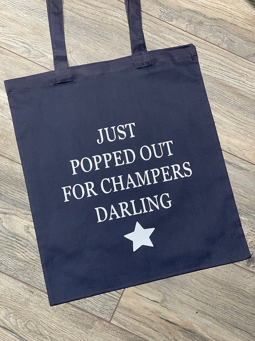 Just Popped Out For Champers Tote Bag