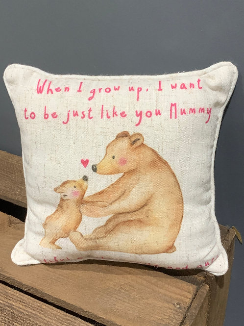 Want To Be Like You Mummy Bear Cushion