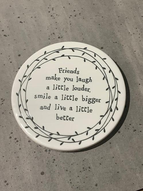 Friends Make You Laugh Porcelain Round Coaster
