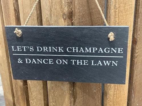 Drink Champagne Slate Design