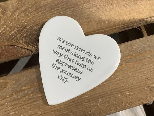 The Friends We Meet Ceramic Heart Coaster