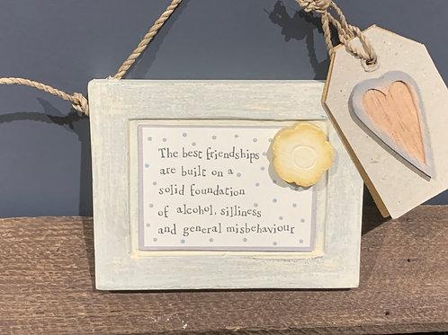 Best Friendships Wooden Sign