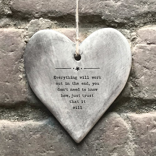 Everything Will Work Out In The End Rustic Porcelain Heart