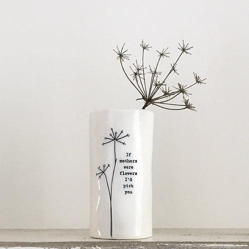 If Mothers Were Flowers Porcelain Vase