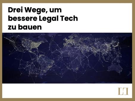 Drei Wege, um bessere Legal Tech zu bauen