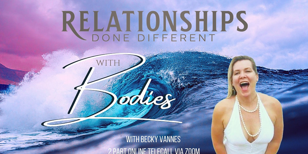 Relationships Done Different with Bodies