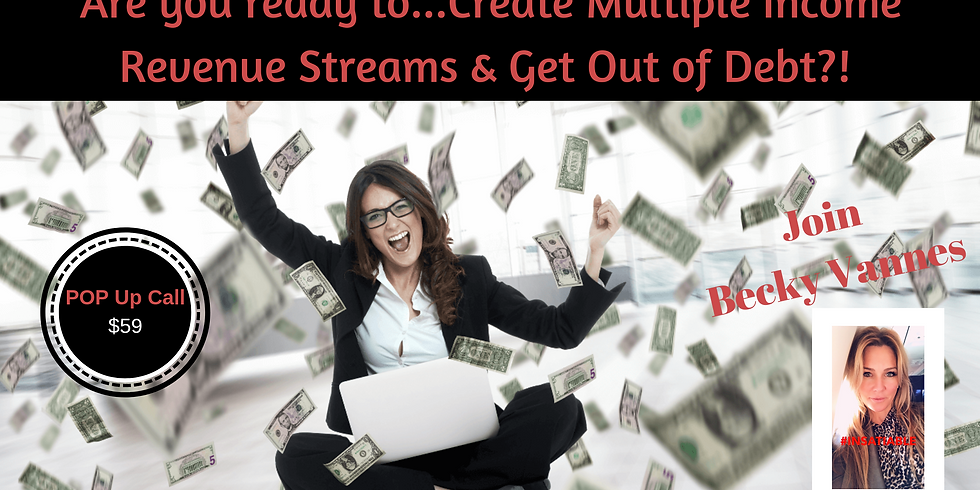 Creating Multiple Income Revenue Streams & Getting Out of Debt Reboot Your Reality!