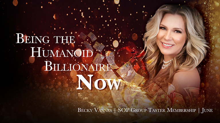 Being The Humanoid Billionaire NOW! - Group SOP Taster! Only $35