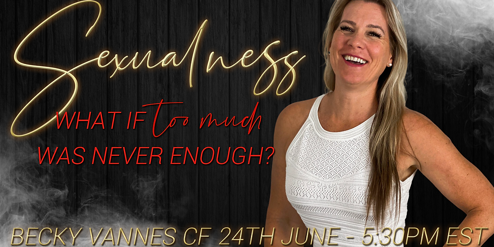Sexualness: What if too much was never enough?