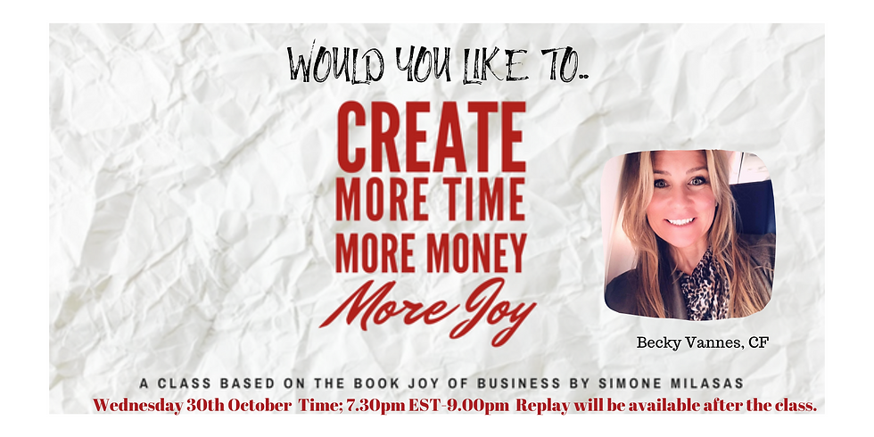 Would you like to Create More Time, More Money, More Joy Online Telecall.