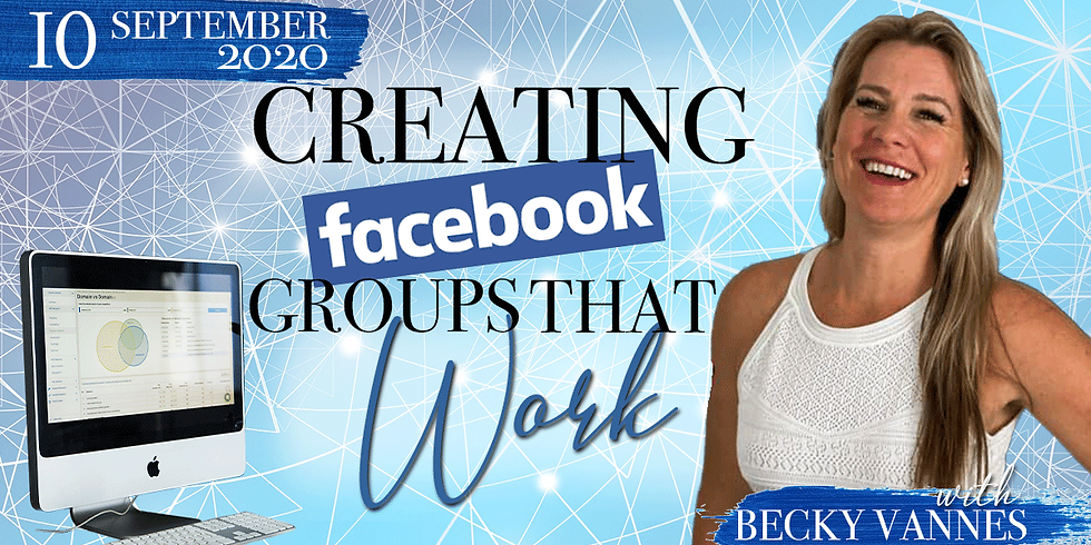 Creating Facebook Groups that Works! with Becky Vannes