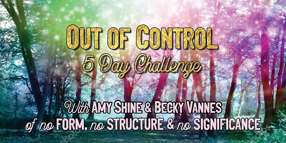 5 Days of No Form, No Structure, No Significance for $25 with Amy & Becky