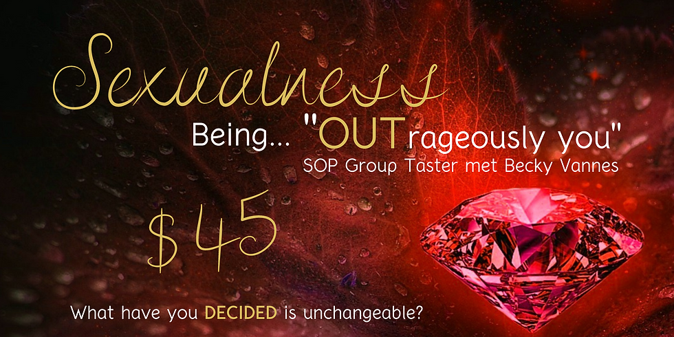 """Sexualness! Being … """"OUTrageously YOU."""" With Becky Vannes  (REPLAY)"""