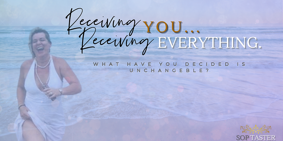 Receiving YOU...Receiving EVERYTHING. -Group SOP Taster with Becky Vannes