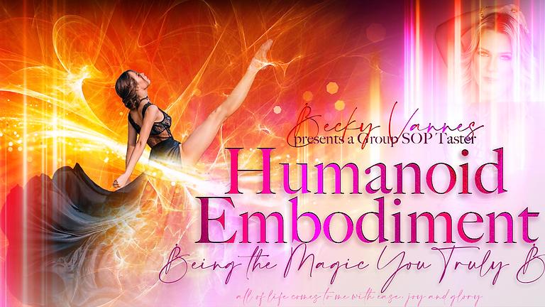 Humanoid Embodiment - Group SOP Taster!