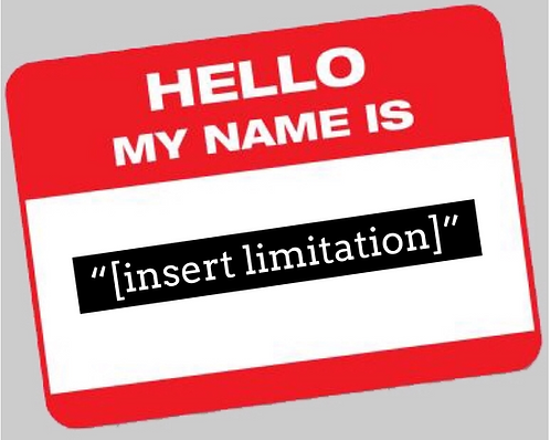 Hello My Name is [Insert Limitation]