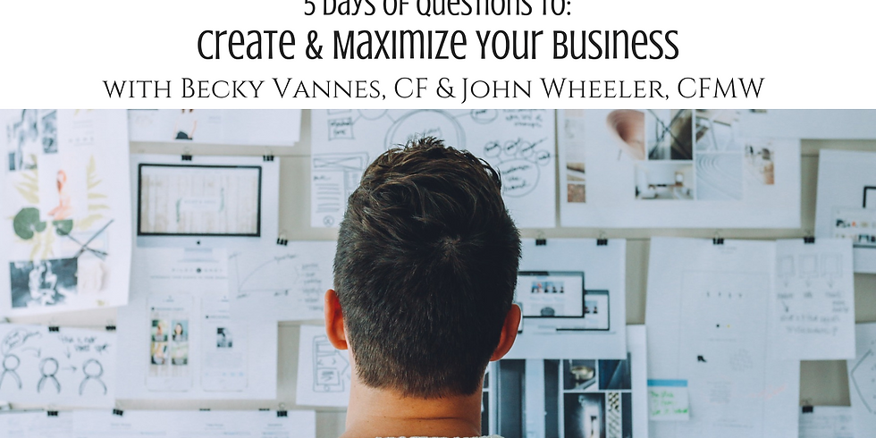 5 Days of Questions to Create & Maximize Your Business