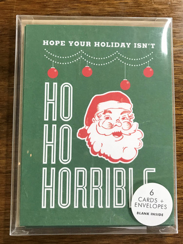 Hope Your Holiday Isn't Ho Ho Horrible Card - 6 Pack