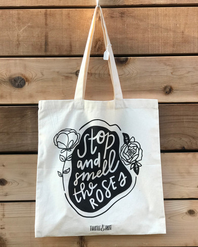 """""""Stop and Smell the Roses"""" Tote Bag"""