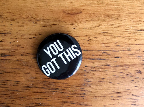 You Got This Pin (1)