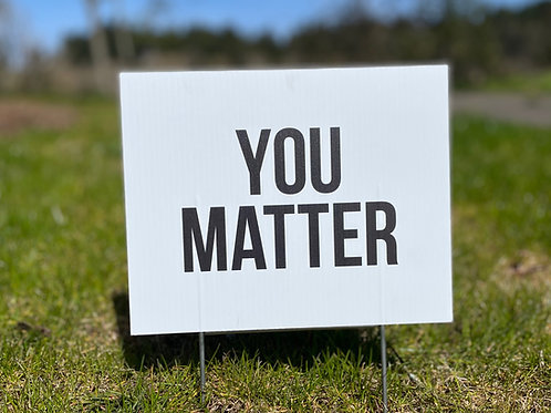 MiniSign YOU MATTER (1)