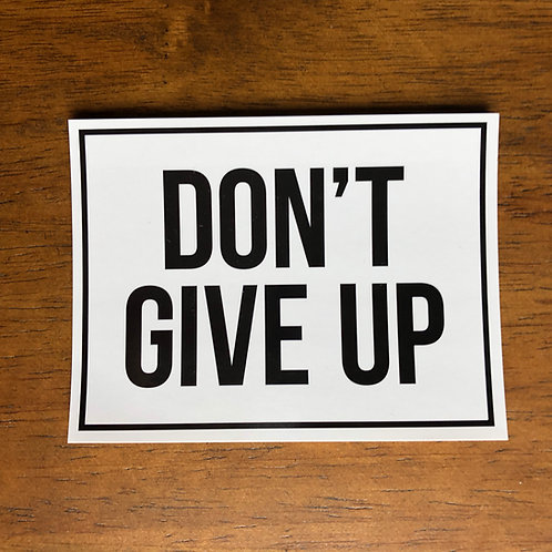 Don't Give Up Sticker (1)