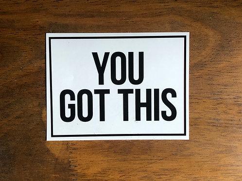 You Got This Sticker (1)
