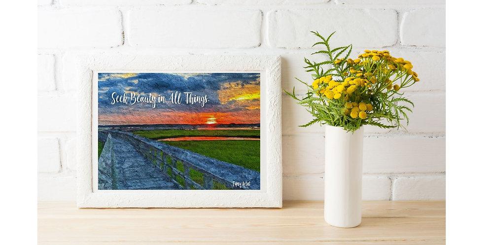 Seek Beauty in All Things ~ Sunset  5 x 7 Digital Pr