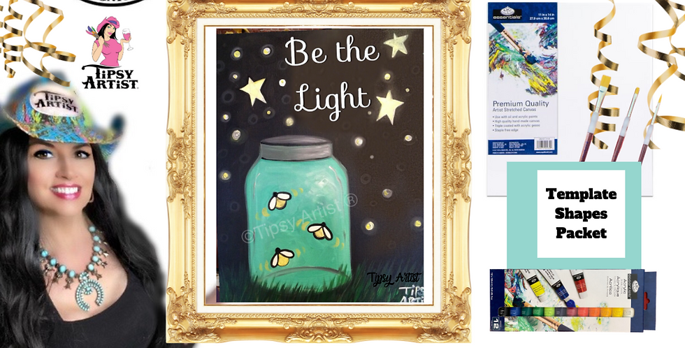 Be the Light Fireflies Mason Jar ~ Painting Party Pack