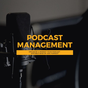 How To Manage Podcast Content & Marketing using Airtable