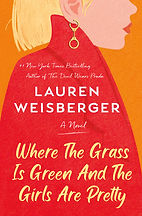 Where The Grass Is Green And The Girls Are Pretty Lauren Weisberger