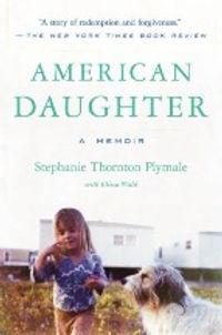 American Daughter Stephanie Thornton Plymale