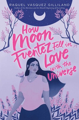 How Moon Fuentez Fell In Love With The Universe Hardcover
