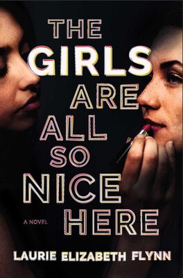 The Girls Are All So Nice Here Hardcover