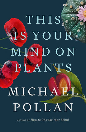 This Is Your Mind On Plants Hardcover