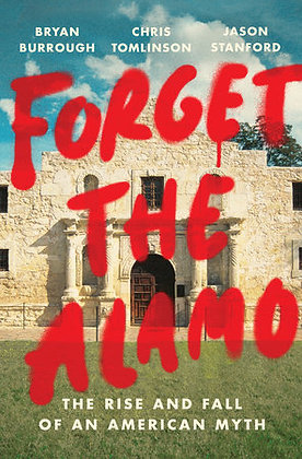Forget The Alamo Hardcover