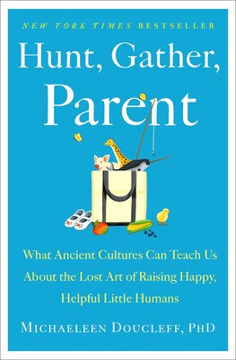 Hunt, Gather, Parent Hardcover
