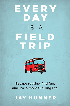 Every Day Is A Field Trip Hardcover