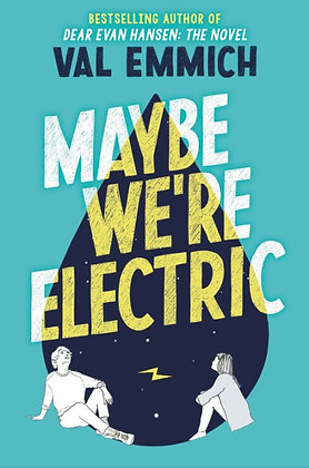 Maybe We're Electric Hardcover
