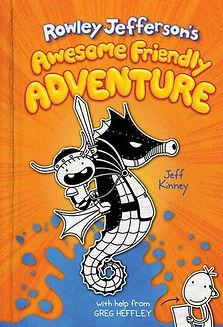 Rowley Jefferson's Awesome Friendly Adventure Jeff Kinney
